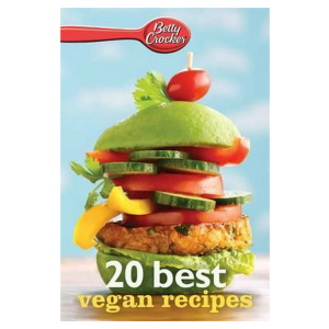 Betty Crocker 20 Best Vegan Recipes