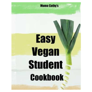 Muma Cathy's Easy Vegan Student Cookbook