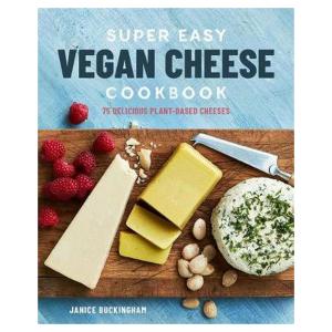 Super Easy Vegan Cheese Cookbook