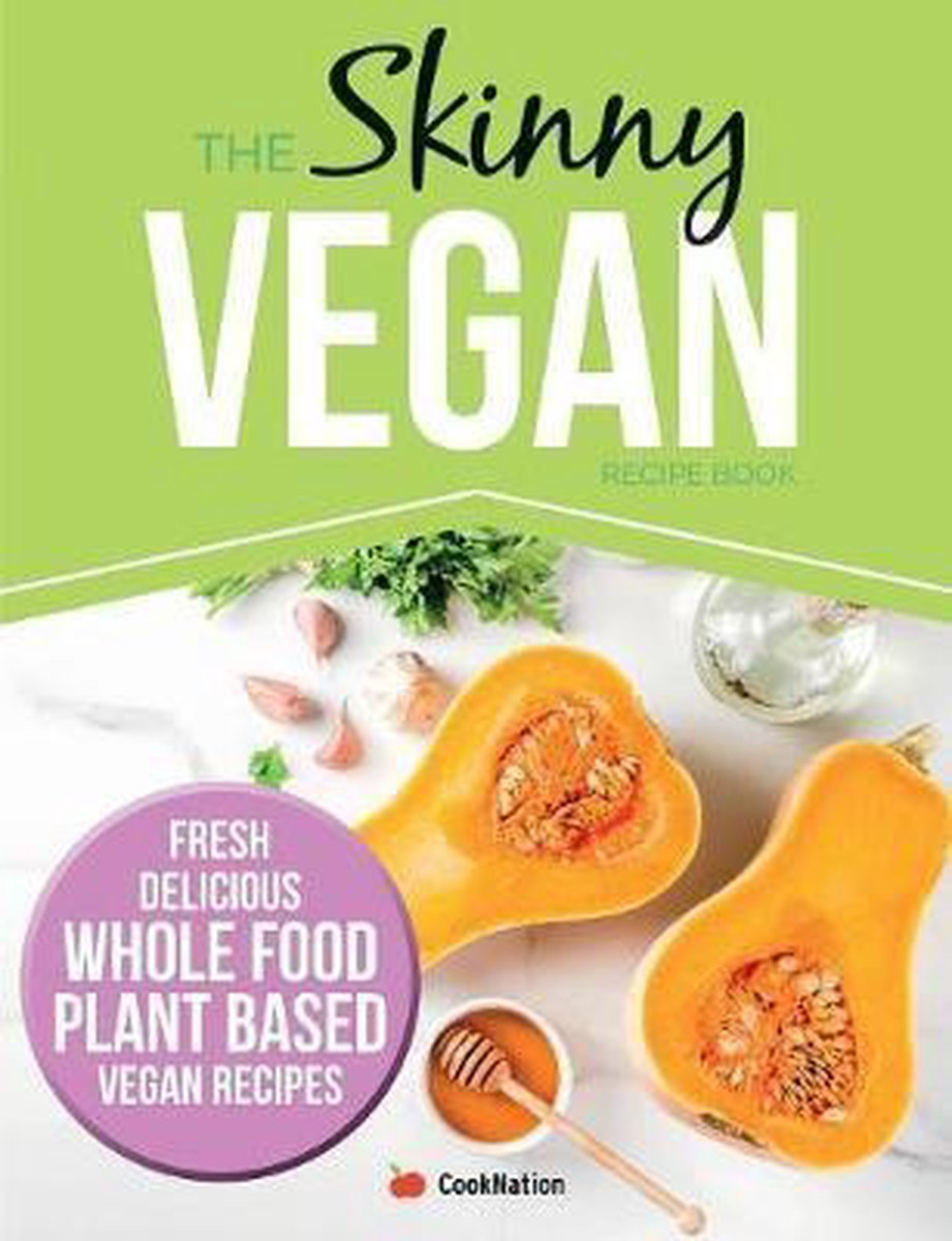 The Skinny Vegan Recipe Book