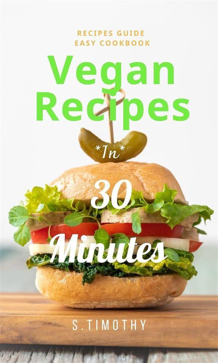 Vegan Recipes in 30 Minutes